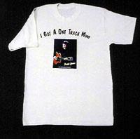 I Got a One Track Mind - White T-Shirt